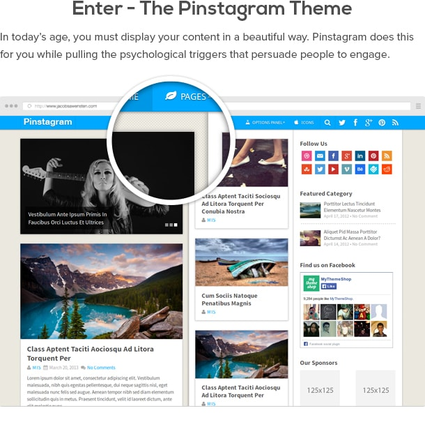 Enter - The Pinstagram Theme  In today's age, you must display your content in a beautiful way. Pinstagram does this for you while pulling the psychological triggers that persuade people to engage.
