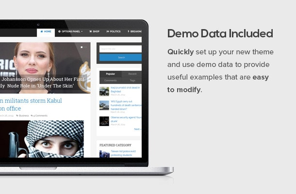 Quickly set up your new theme and use demo data to provide useful examples that are easy to modify.
