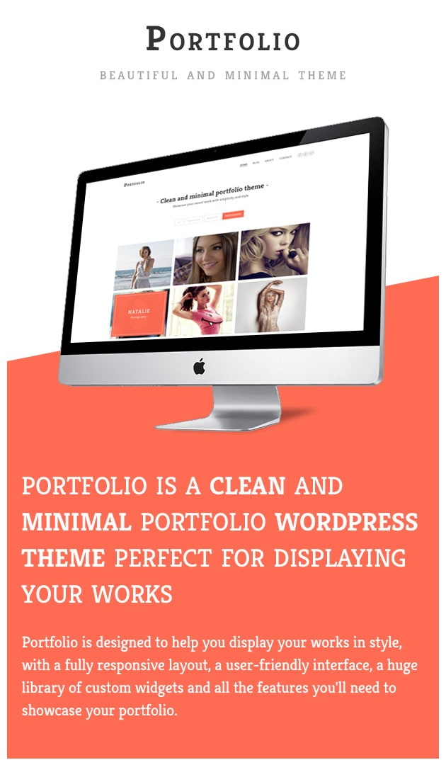 Portfolio is a clean and minimal portfolio WordPress theme that is perfect for displaying your works in style, along with a beautiful blog and tons of great features.