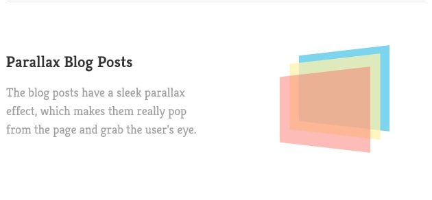 The blog posts have a sleek parallax effect, which makes them really pop from the page and grab the user's eye.