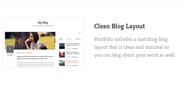 Portfolio includes a matching blog layout that is clean and minimal so you can blog about your work as well.