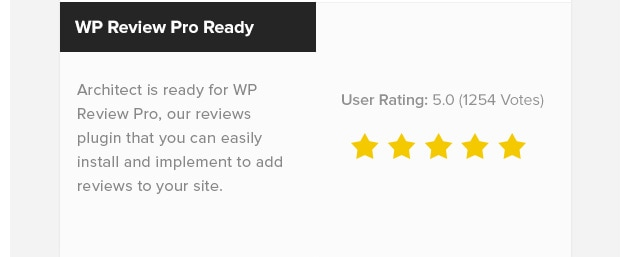 WP Review Pro Ready. Architect is ready for WP Review Pro, our reviews plugin that you can easily install and implement to add reviews to your site.