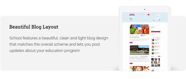 School features a beautiful, clean and light blog design that matches the overall scheme and lets you post updates about your education program.