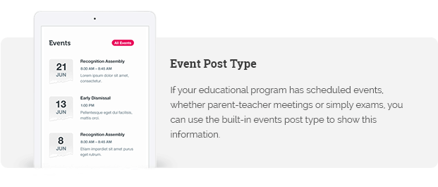 If your educational program has scheduled events, whether parent-teacher meetings or simply exams, you can use the built-in events post type to show this information.