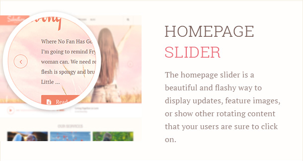 The homepage slider is a beautiful and flashy way to display updates, feature images, or show other rotating content that your users are sure to click on.