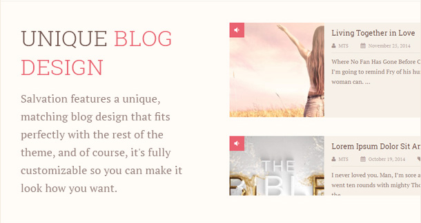 Salvation features a unique, matching blog design that fits perfectly with the rest of the theme, and of course, it's fully customizable so you can make it look how you want.