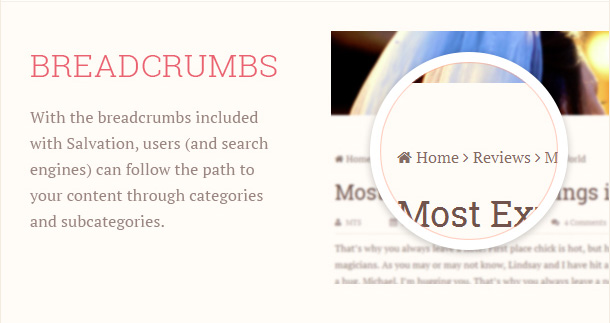With the breadcrumbs included with Salvation, users (and search engines) can follow the path to your content through categories and subcategories.