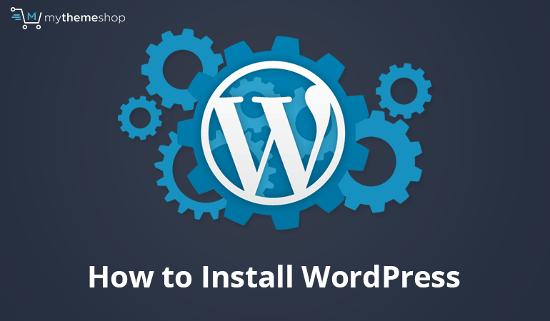 How to Install WordPress Manually On Any Web Hosting @ MyThemeShop