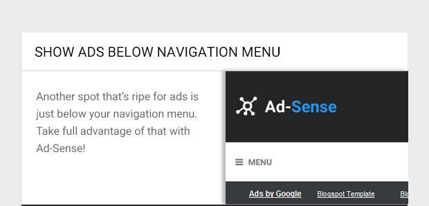 Another spot that's ripe for ads is just below your navigation menu. Take full advantage of that with Ad-Sense!