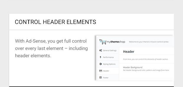 With Ad-Sense, you get full control over every last element – including header elements.