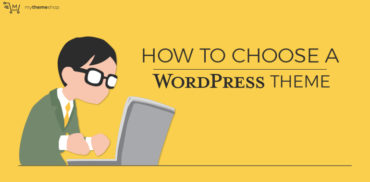 How-to-Choose-a-WordPress-Theme