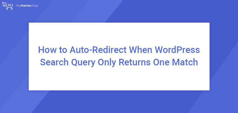 How-to-Auto-Redirect-When-WordPress-Search-Query-Only-Returns-One-Match
