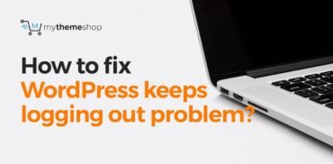 How to Fix WordPress-Keeps-Logging-Out-Problem